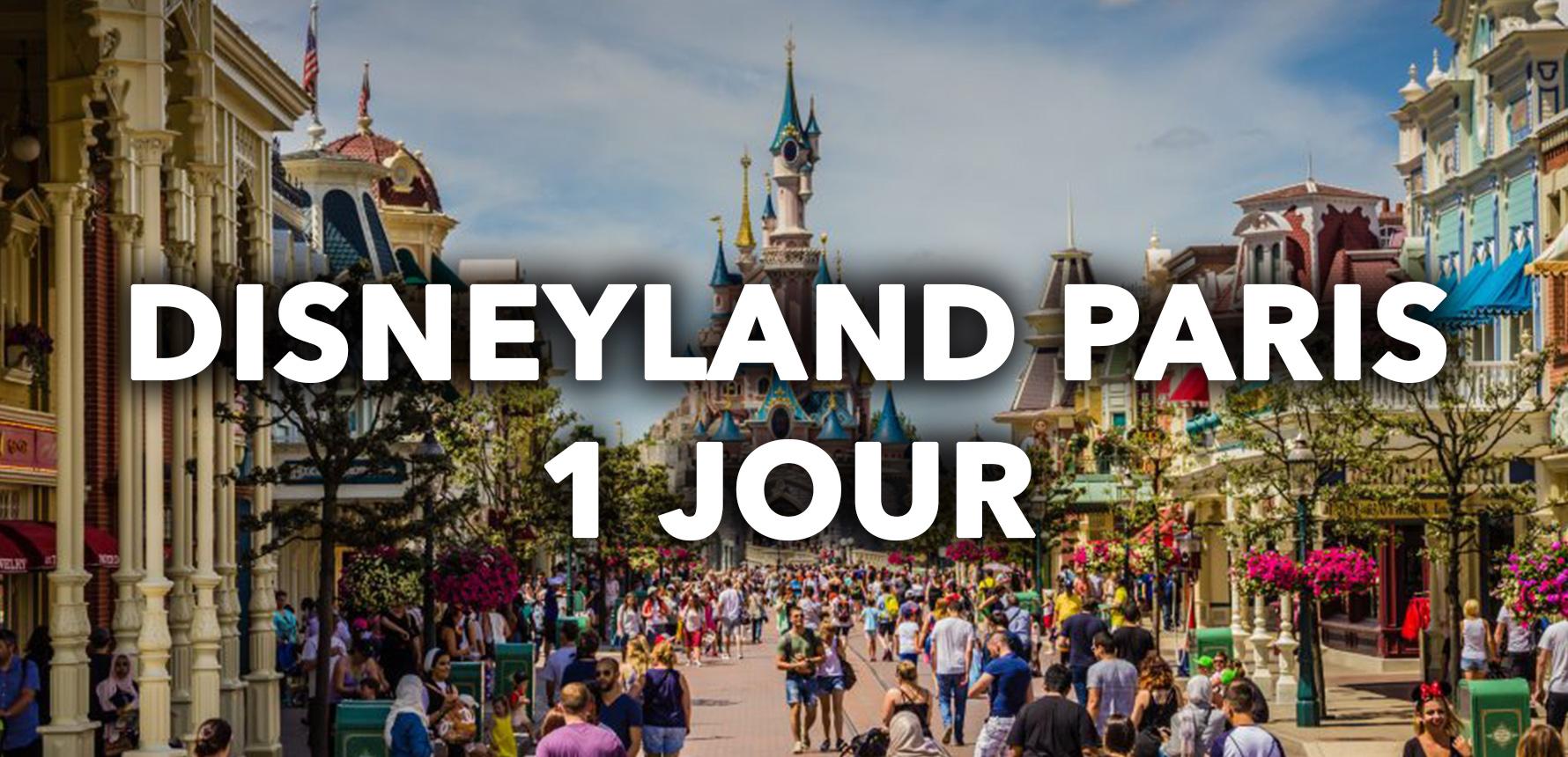 Disneyland Paris en 1 jour